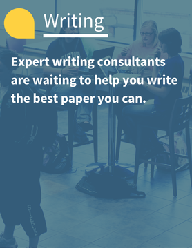 Writing: Expert writing consultants are waiting to help you write the best paper you can.